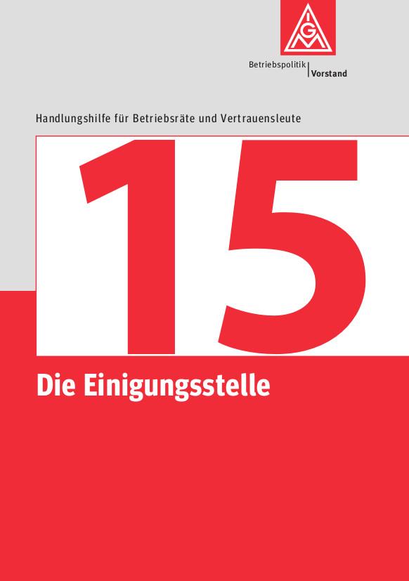 15 Die Einigungsstelle.